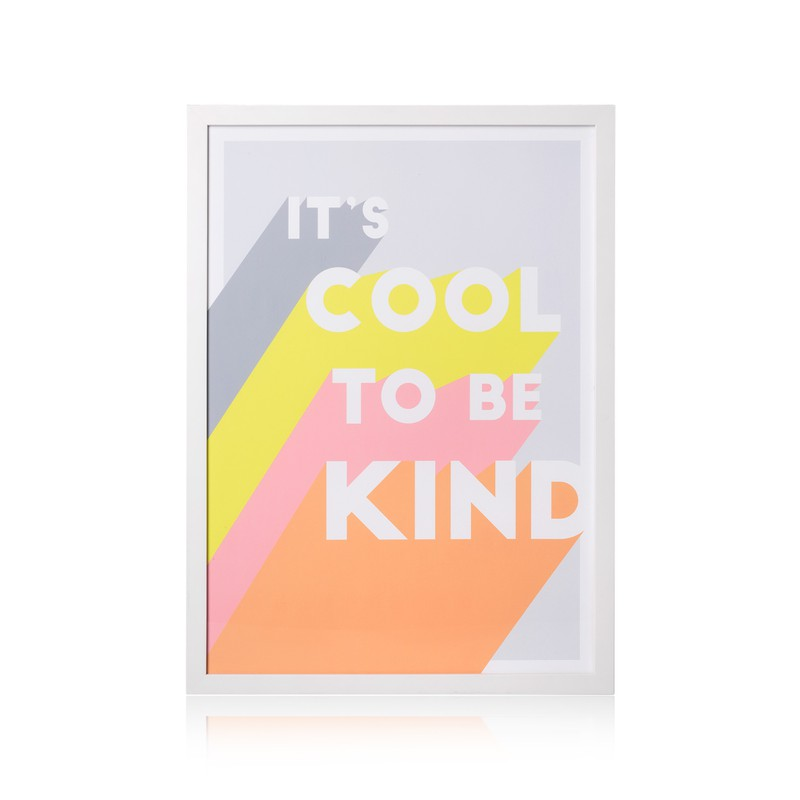 It's Cool to be Kind Wall Art A2